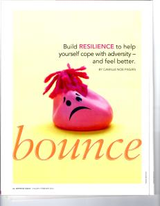In 2012 I was interviewed by Camille Noe Pagen for her Arthritis Today 'Bounce Back' article about facing adversity with resilience
